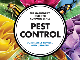The Gardener's Guide to Common-Sense Pest Control, 8/8/13