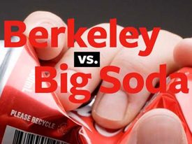 Get Involved in This Campaign for Our Health! Berkeley vs. Big Soda Training and Meeting, 4/26/14