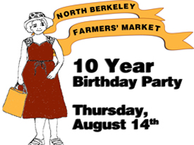 North Berkeley Farmers' Market Celebrates 10th Anniversary, 8/14/14