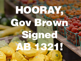 Governor Signed AB 1321 to Help Make Healthy Eating More Affordable for Californians on Food Stamps!