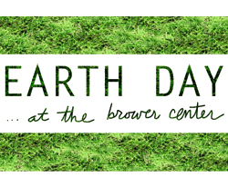 Celebrate Earth Day with us at the Brower Center, 4/18/15