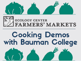 Farmers' Market Cooking Demo Collaboration with Bauman College Kicks Off Tomorrow, 4/28/15