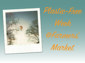 Remember Your Reusables for Plastic-Free Week at Berkeley Farmers' Markets, 7/19-7/23/16