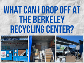 What Can I Drop off at the Berkeley Recycling Center?