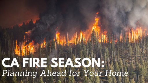 CA Fire Season: Planning Ahead for Your Home